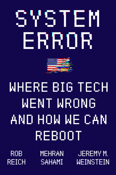 System Error: Where Big Tech Went Wrong and How We Can Reboot - Cover