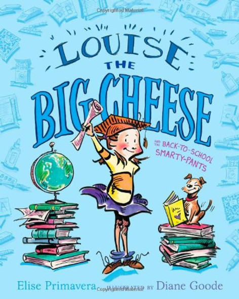 Louise the Big Cheese and the Back-to-School Smarty-Pants - Cover