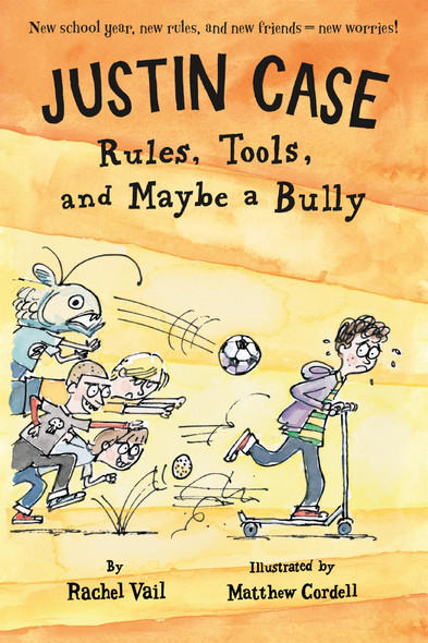Justin Case; Rules, Tools, and Maybe a Bully - Cover