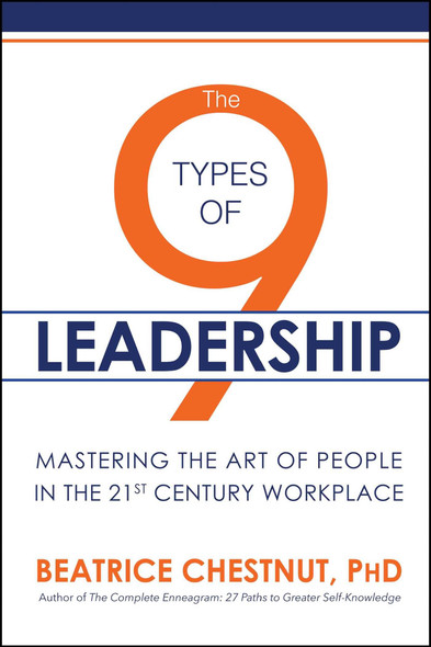 The 9 Types of Leadership: Mastering the Art of People in the 21st Century Workplace - Cover
