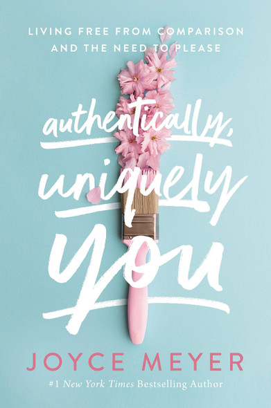 Authentically, Uniquely You: Living Free from Comparison and the Need to Please - Cover