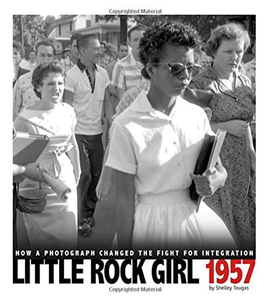 Little Rock Girl 1957: How a Photograph Changed the Fight for Integration - Cover