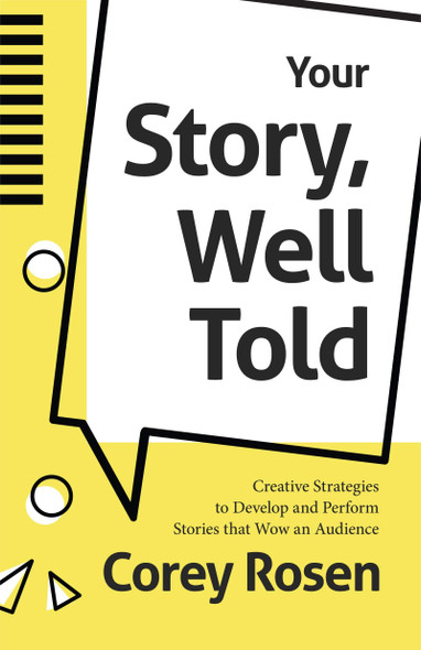 Your Story, Well Told: Creative Strategies to Develop and Perform Stories That Wow an Audience - Cover