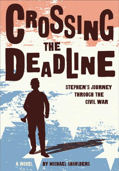 Crossing the Deadline: Stephen's Journey Through the Civil War - Cover