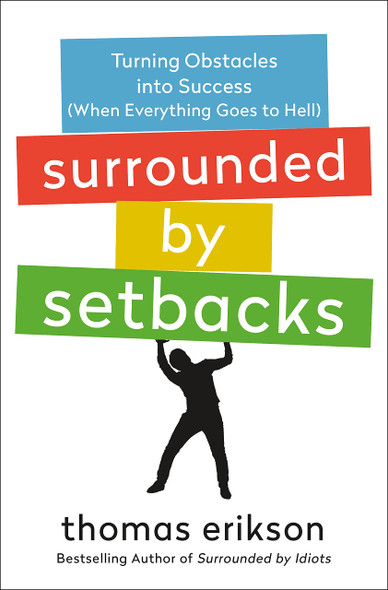 Surrounded by Setbacks: Turning Obstacles Into Success (When Everything Goes to Hell) - Cover