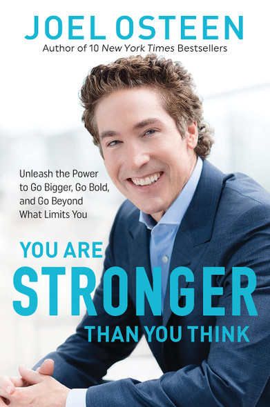 You Are Stronger Than You Think: Unleash the Power to Go Bigger, Go Bold, and Go Beyond What Limits You - Cover