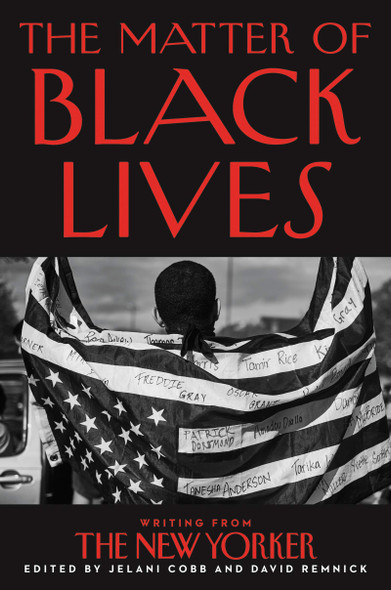 The Matter of Black Lives: Writing from the New Yorker - Cover