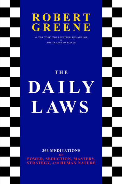 The Daily Laws: 366 Meditations on Power, Seduction, Mastery, Strategy, and Human Nature - Cover