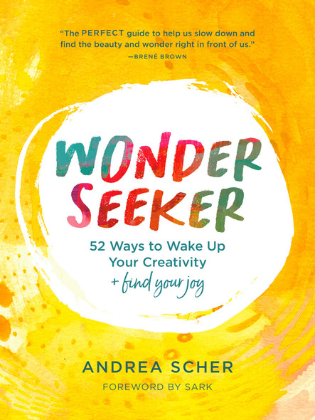 Wonder Seeker: 52 Ways to Wake Up Your Creativity and Find Your Joy - Cover