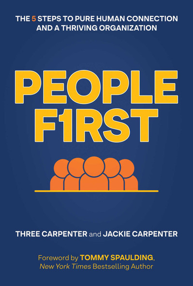 People First: The 5 Steps to Pure Human Connection and a Thriving Organization cover