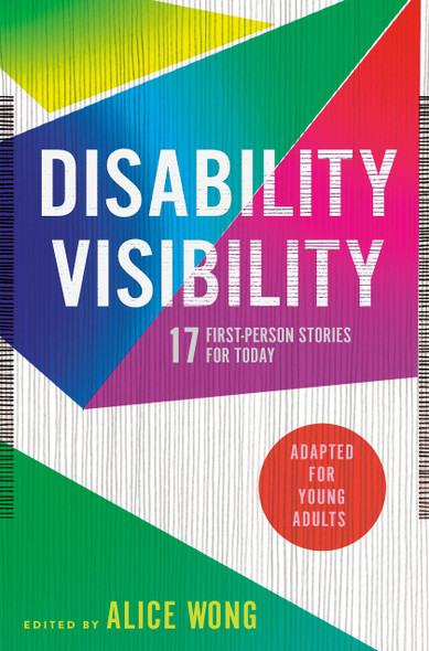 Disability Visibility (Adapted for Young Adults): 17 First-Person Stories for Today - Cover