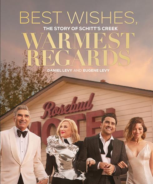 Best Wishes, Warmest Regards: The Story of Schitt's Creek - Cover