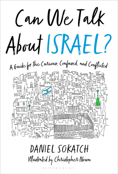 Can We Talk About Israel?: A Guide for the Curious, Confused, and Conflicted - Cover
