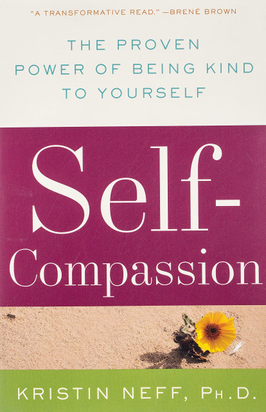 Self-Compassion: The Proven Power of Being Kind to Yourself - Cover