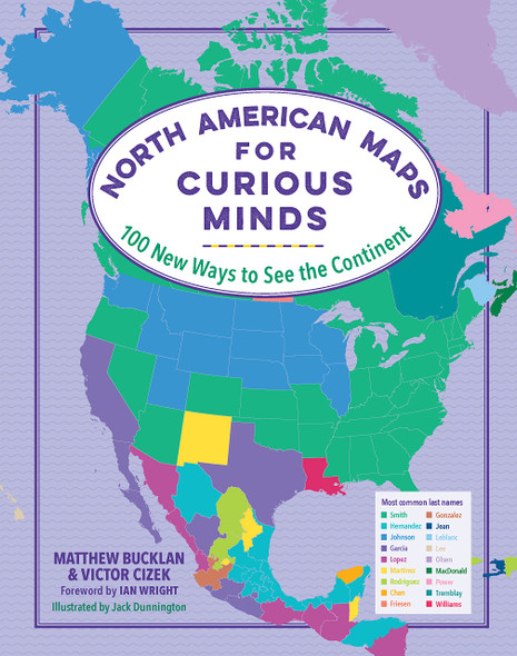 North American Maps for Curious Minds: 100 New Ways to See the Continent - Cover