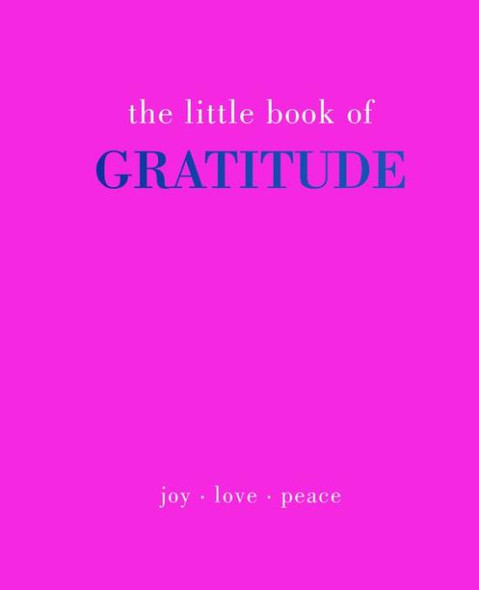 Little Book of Gratitude: Give More Thanks