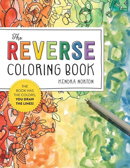 The Reverse Coloring Book®: The Book Has the Colors, You Draw the Lines!