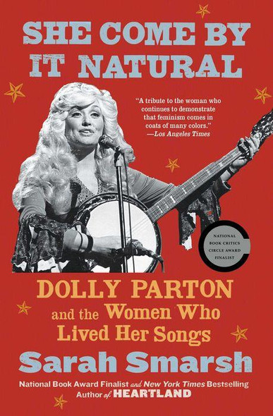 She Come by It Natural: Dolly Parton and the Women Who Lived Her Songs