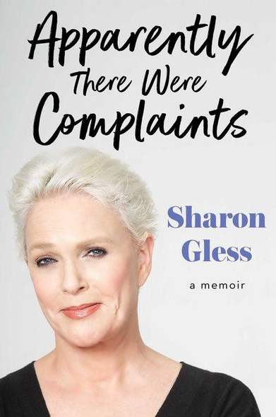 Apparently There Were Complaints: A Memoir