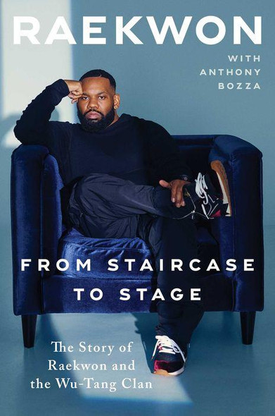 From Staircase to Stage: The Story of Raekwon and the Wu-Tang Clan