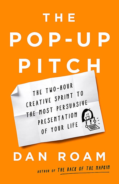 The Pop-Up Pitch: The Two-Hour Creative Sprint to the Most Persuasive Presentation of Your Life - Cover
