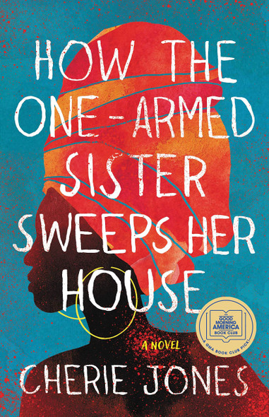 How the One-Armed Sister Sweeps Her House - Cover