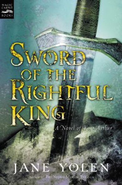 Sword of the Rightful King : A Novel of King Arthur Cover