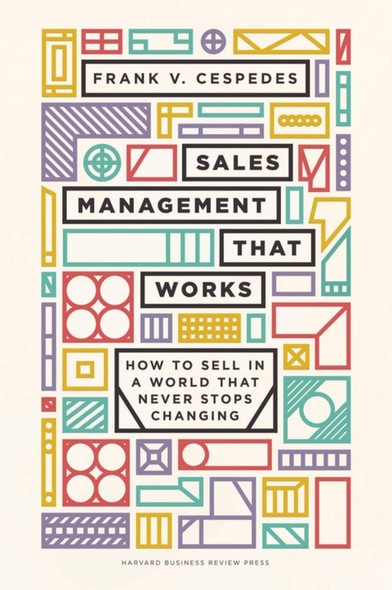 Sales Management That Works: How to Sell in a World That Never Stops Changing - Cover