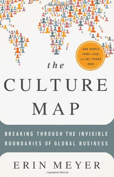 The Culture Map: Breaking Through the Invisible Boundaries of Global Business Cover