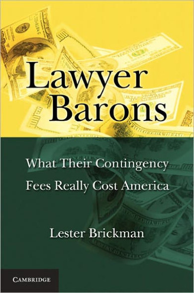 Lawyer Barons: What Their Contingency Fees Really Cost America Cover