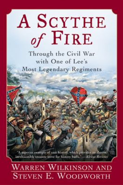 A Scythe of Fire: Through the Civil War with One of Lee's Most Legendary Regiments Cover