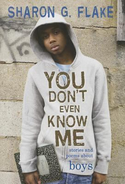 You Don't Even Know Me: Stories and Poems about Boys Cover
