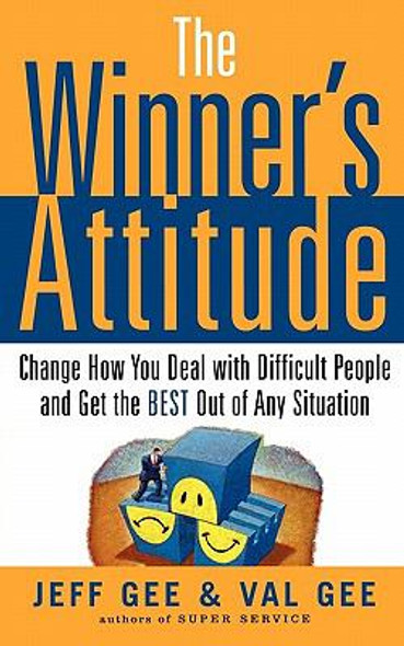 The Winner's Attitude: Change How You Deal with Difficult People and Get the Best Out of Any Situation Cover