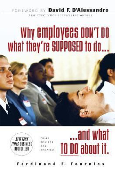 Why Employees Don't Do What They're Supposed to Do...: ...And What to Do about It Cover