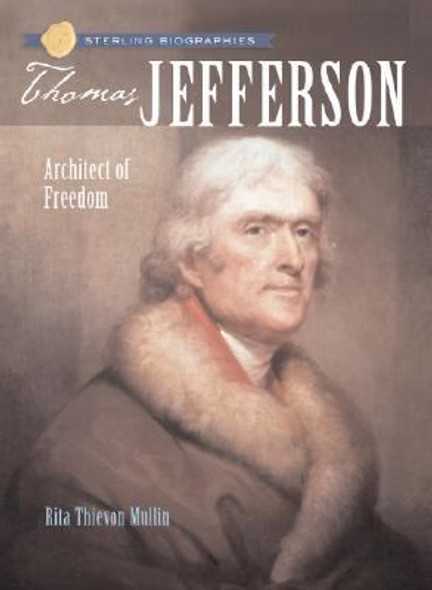 Sterling Biographies: Thomas Jefferson: Architect of Freedom Cover