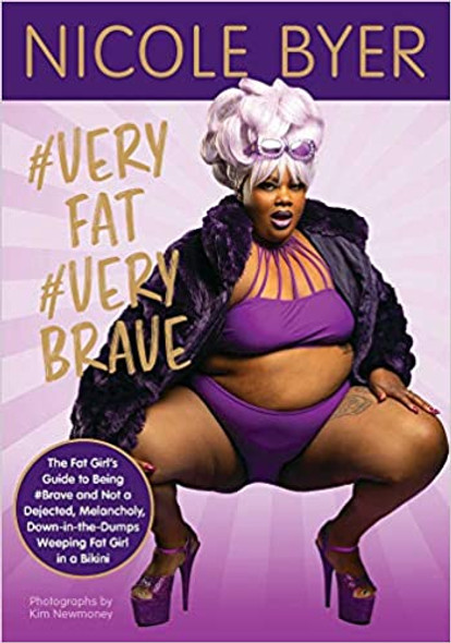 #veryfat #verybrave: The Fat Girl's Guide to Being #brave and Not a Dejected, Melancholy, Down-In-The-Dumps Weeping Fat Girl in a Bikini Cover