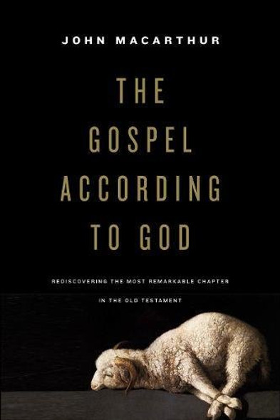 The Gospel According to God: Rediscovering the Most Remarkable Chapter in the Old Testament Cover