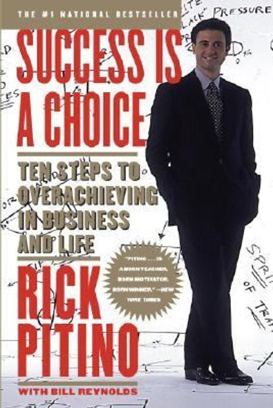 Success Is a Choice: Ten Steps to Overachieving in Business and Life Cover