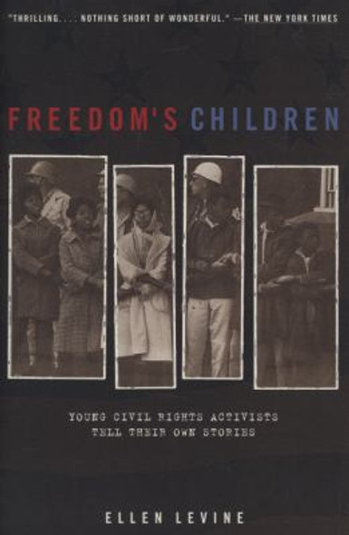Freedom's Children: Young Civil Rights Activists Tell Their Own Stories Cover