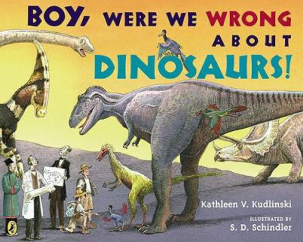 Boy, Were We Wrong about Dinosaurs! Cover