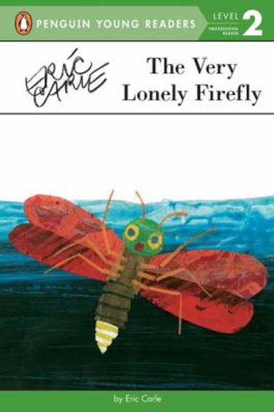 The Very Lonely Firefly (Penguin Young Readers, Level 2) Cover