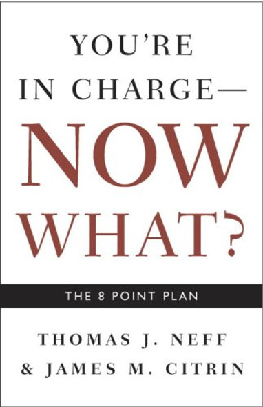 You're in Charge, Now What?: The 8 Point Plan Cover