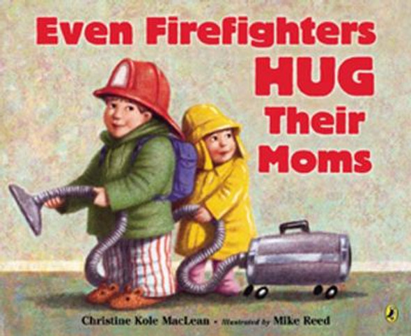 Even Firefighters Hug Their Moms Cover