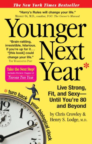 Younger Next Year: Live Strong, Fit, and Sexy - until You're 80 and Beyond Cover