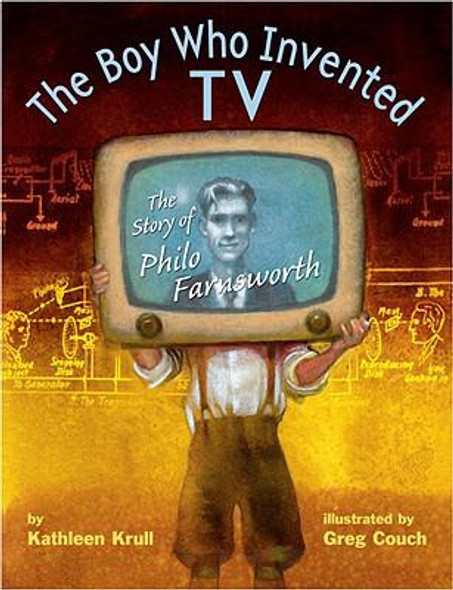 The Boy Who Invented TV: The Story of Philo Farnsworth Cover