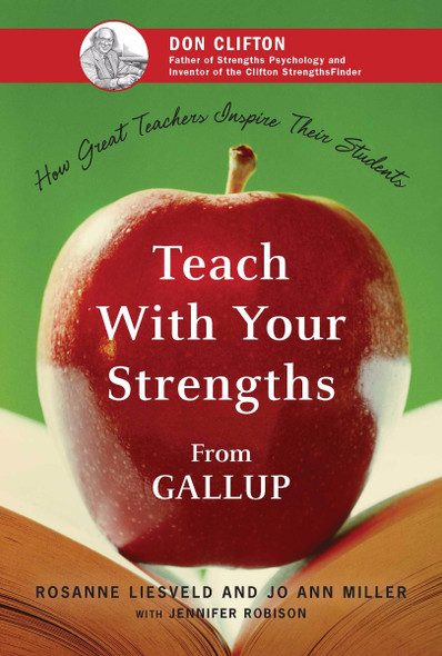 Teach with Your Strengths : How Great Teachers Inspire Their Students Cover