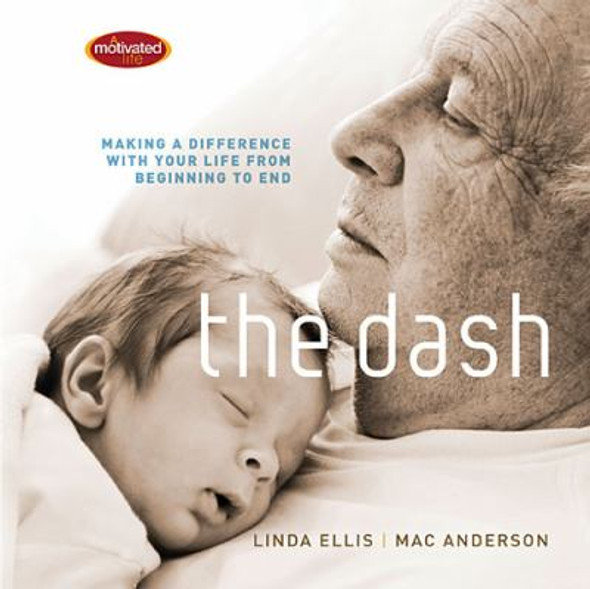 The Dash: Making a Difference with Your Life from Beginning to End Cover