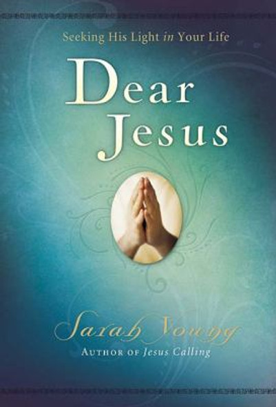 Dear Jesus: Seeking His Life in Your Life Cover