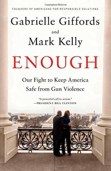 Enough: Our Fight to Keep America Safe from Gun Violence Cover