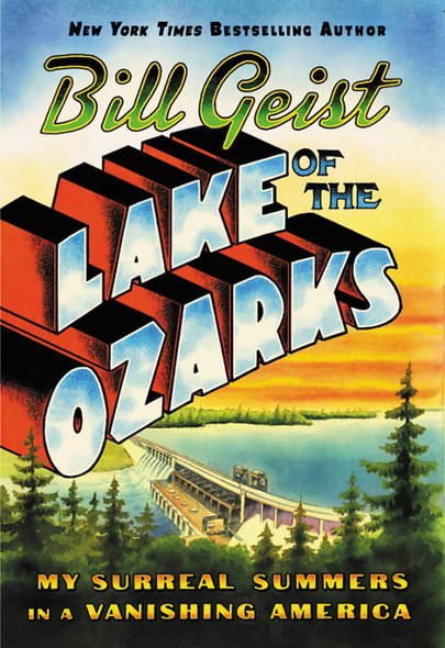 Lake of the Ozarks: My Surreal Summers in a Vanishing America Cover